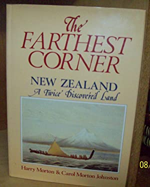 The Farthest Corner: New Zealand A Twice: Morton, Harry; Johnston