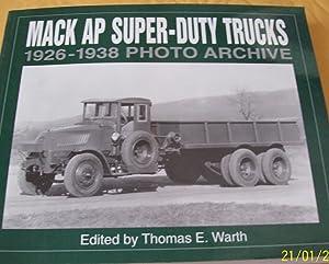 Mack Ap Super-Duty Trucks: 1926 Through 1938: MacK Trucks Historical