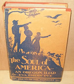The Soul of America : An Oregon: Dye, Eva Emery