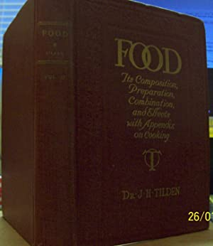 Food: Its Composition, Preparation, Combination, and Effects with Appendix on Cooking