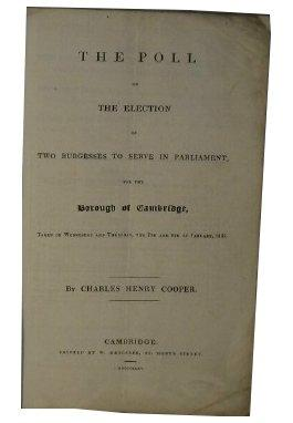 The Poll on the Election of Two Burgesses to Serve in Parliament for the Borough of Cambridge Taken...