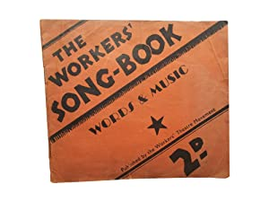 The Workers' Song-Book - Words and Music: Workers' Theatre Movement]