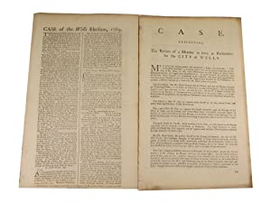 Case of the Wells Election, 1765 WITH Case Respecting the Return of a Member to Serve in Parliament...
