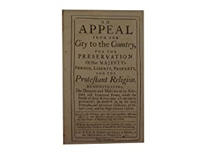 An Appeal from the City to the Country, for the Preservation of Her Majesty's Person, Liberty,...