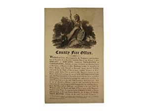 County Fire Office - Whereas Fires Often Happen By the Negligence and Carelessness of Servants.: ...