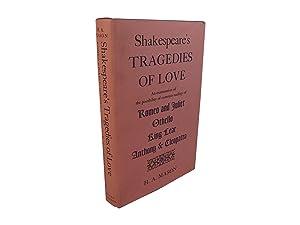 Shakespeare's Tragedies of Love - An Examination: Mason, H.A.