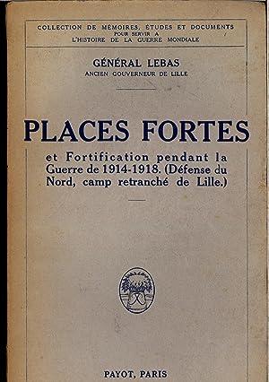 PLACES FORTES ET FORTIFICATION PENDANT LA GUERRE DE 1914-1918, Défense Du Nord . Camp ...