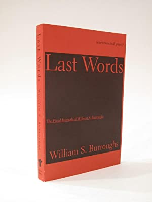 Last Words: The Final Journals of William S. Burroughs (Uncorrected Proof): BURROUGHS, WILLIAM S.