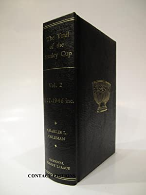The Trail of the Stanley Cup (Vol. 2: 1927-1946): COLEMAN, CHARLES L.
