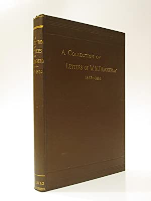 A Collection of Letters of W. M. Thackeray: THACKERAY, WILLIAM MAKEPEACE