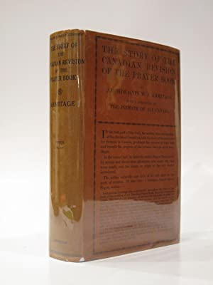 The Story of the Canadian Revision of the Prayer Book: Armitage, W. J.
