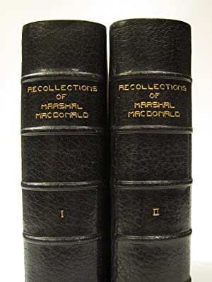 Recollections of Marshal Macdonald. In Two Volumes. [Unique Extra Illustrated]: ROUSSET, CAMILLE (...