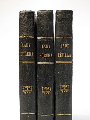 "Lady Eureka; or, The Mystery: A Prophecy of the Future. By the Author of ""Mephistopheles in ..."