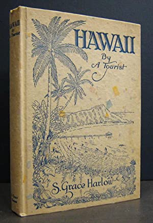 Hawaii by a Tourist: HARLOW, S. GRACE