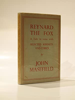 Reynard the Fox: A Tale in Verse with Selected Sonnets and Lyrics: Masefield, John