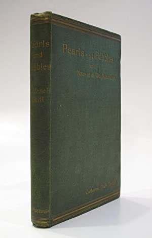 Pearls and Pebbles or Notes of an Old Naturalist: TRAILL, CATHARINE PARR