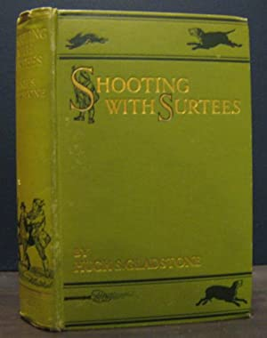 Shooting With Surtees; Including the SHooting Exploits of Messrs John Horrocks, Jogglebury Crowdey,...