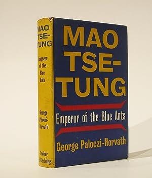 Mao Tse Tung: Emperor of the Blue: Paloczi-Horvath, George