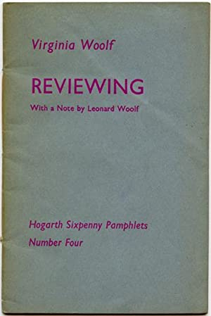 Reviewing. With a Note By Leonard Woolf. Hogarth Sixpenny Pamphlets. Number Four: WOOLF, VIRGINIA