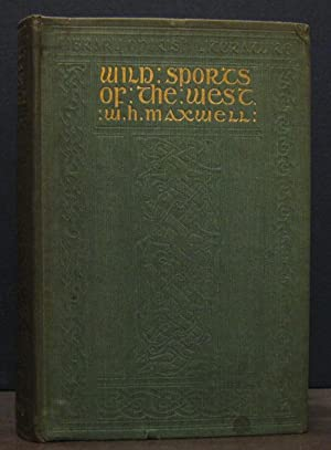 Wild Sports of the West: MAXWELL, WILLIAM HAMILTON