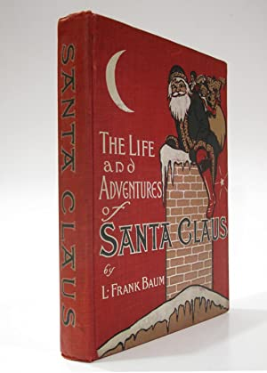 The Life and Adventures of Santa Claus.: BAUM, L. FRANK