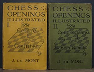 Chess Openings Illustrated: The Centre Counter [&] The Centre Game and Danish Gambit [II Vols.]...