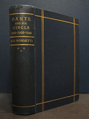 Dante and His Circle: With Italian Poets Preceeding Him. (1100-1200-1300. A Collection of Lyrics ...