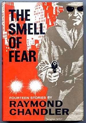 The Smell of Fear: CHANDLER, RAYMOND