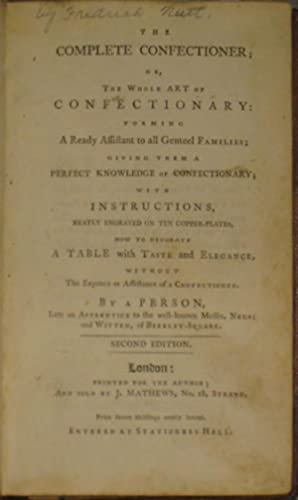 The Complete Confectioner: NUTT, FREDERICK] BY A PERSON