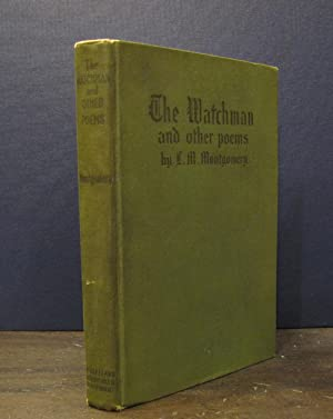 The Watchman and Other Poems: MONTGOMERY, L.M. [Lucy
