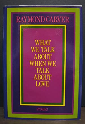 What We Talk About When We Talk About Love: CARVER, RAYMOND