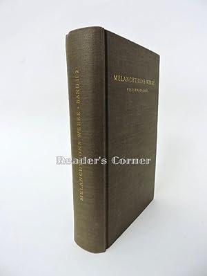 Melanchthons Werke in Auswahl. Studienausgabe, Band II.2: Melanchthon, Philipp und