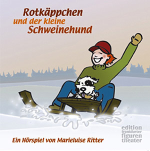 Rotkäppchen und der kleine Schweinehund - Ritter, Marieluise
