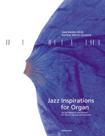 Jazz Inspirations for Organ: Gross, Uwe-Karsten /