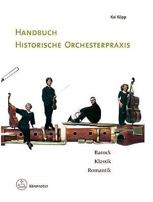 Handbuch historische Orchesterpraxis: Köpp, Kai
