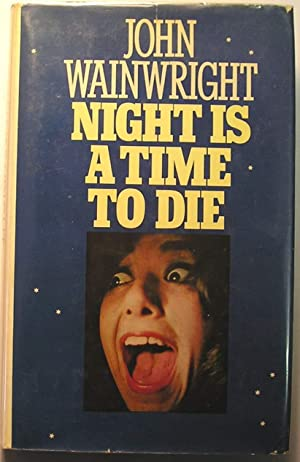 Night is a Time to Die: Wainwright, John