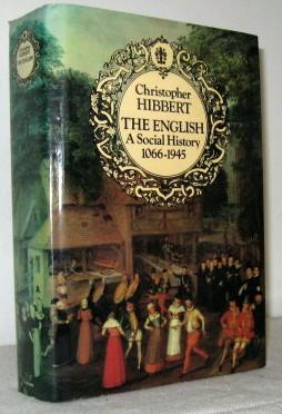 The English, A Social History 1066-1945: Christopher Hibbert