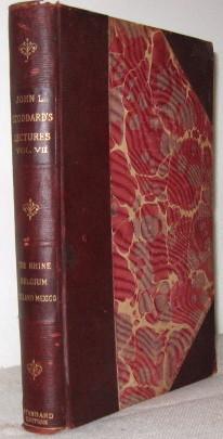 John L Stoddard's Lectures, Vol. VII, The Rhine, Belgium, Holland, Mexico: John L Stoddard