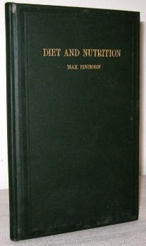 Practical Problems of Diet and Nutrition: Max Einhorn, M.D.