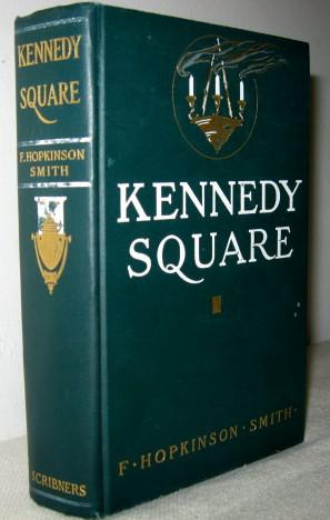 Kennedy Square: F Hopkinson Smith