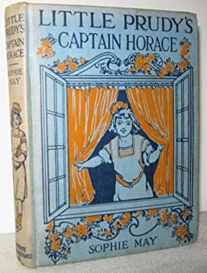 Little Prudy's Captain Horace: Sophie May