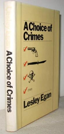 A Choice of Crimes: Lesley Egan