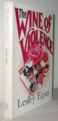 The Wine of Violence: Lesley Egan