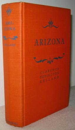 Arizona: Clarence Budington Kelland