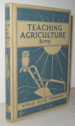 Teaching Agriculture, An Analysis of the Teaching: James B Berry