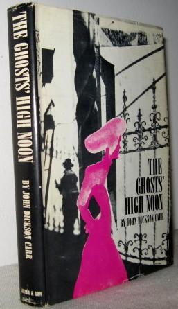 The Ghosts High Noon: John Dickson Carr