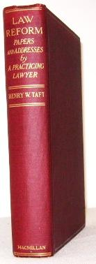 Law Reform, Papers And Addresses By a Practicing Lawyer: Taft, Henry W.