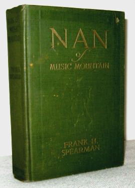 Nan of Music Mountain: Frank H Spearman