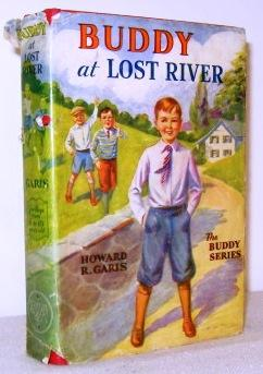Buddy At Lost River or a Boy and a Gold Mine: Howard R Garis