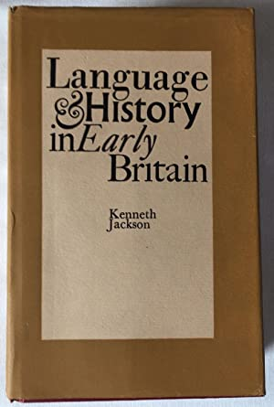 Language & History in Early Britain: A: Jackson, Kenneth